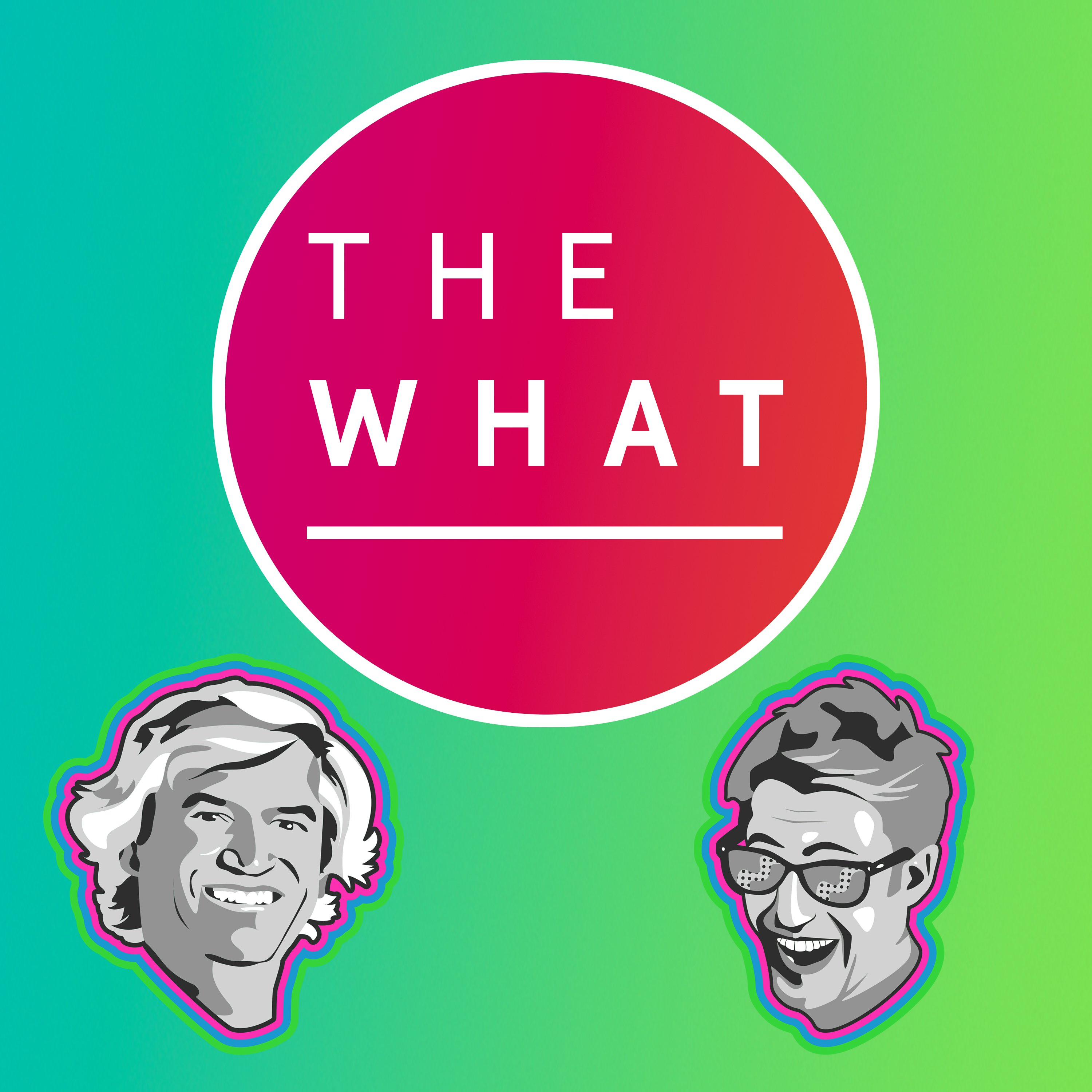The What Podcast